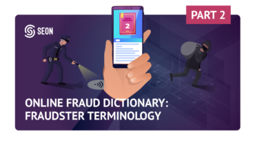 The SEON Fraud Dictionary – Part 2: Online Fraud and Cybercrime Terms