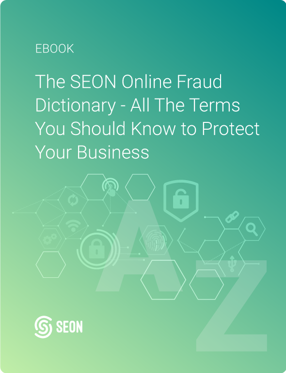 The SEON Online Fraud Dictionary – All The Terms You Should Know to Protect Your Business