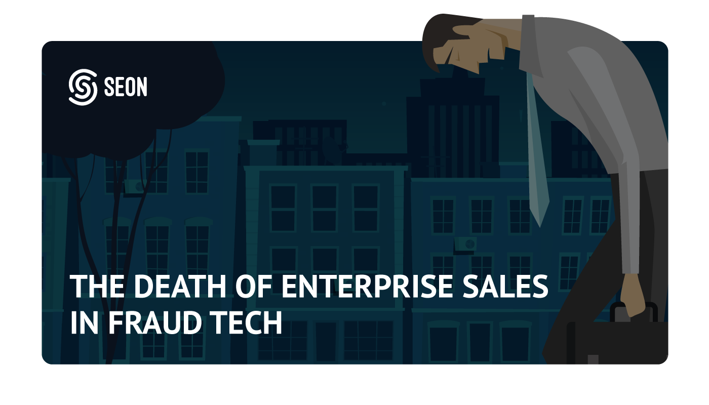 death of enteprise sales in fraud tech