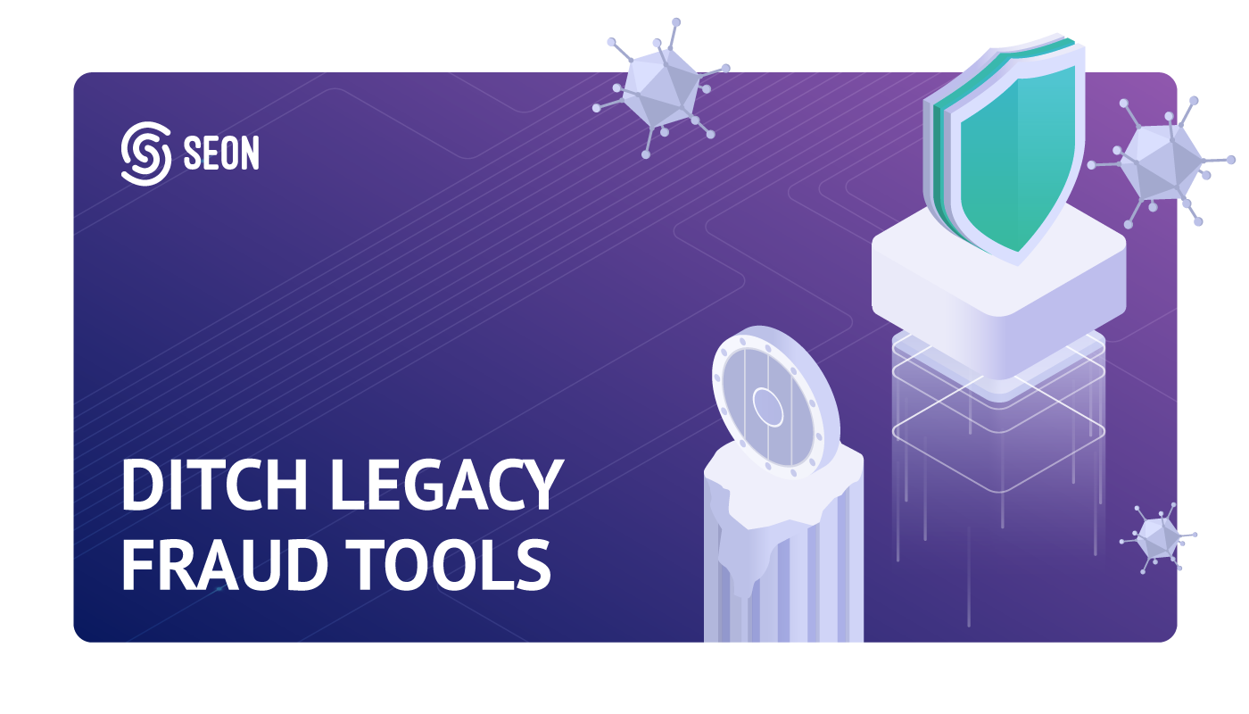 ditch legacy fraud tools