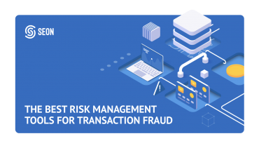 The Best Risk Management Tools for Transaction Fraud