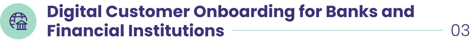 Digital Customer Onboarding for Banks and Financial Institutions